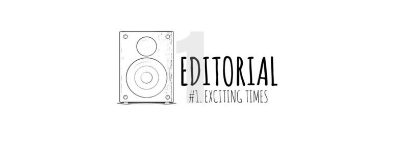 Editorial #1 - Exciting Times - hifi-opinions.com